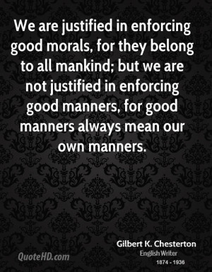 We are justified in enforcing good morals, for they belong to all ...
