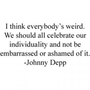Image Detail for - Inspirational-johnny-depp-quote-weird_large
