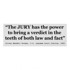 Jury Nullification Quote by Oliver Wendell Holmes Posters
