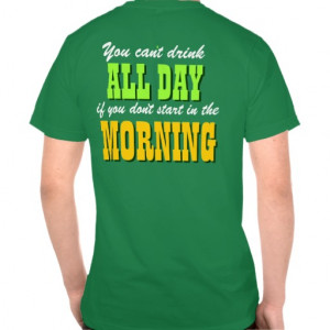 Funny Irish Drinking Quote T Shirts