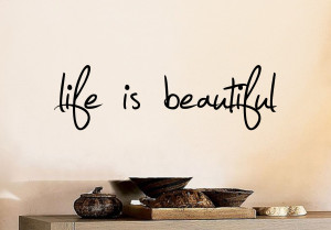 ... life is beautiful quotes , life quotes , beautiful life quotes