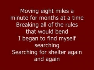 Bob Seger Against the wind! I always listen to this song when I'm sad!