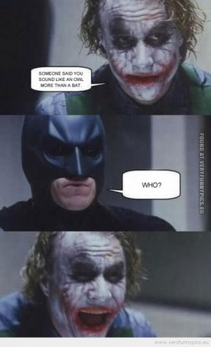 Funny Picture - Joker makes an owl-joke to batman