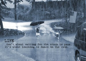 ... storm-to-pass-its-about-learing-to-dance-in-the-rain-rain-graphic.jpg