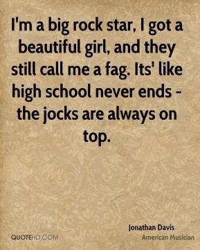 Jonathan Davis - I'm a big rock star, I got a beautiful girl, and they ...