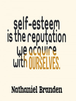 Self esteem quote – Nathaniel Branden