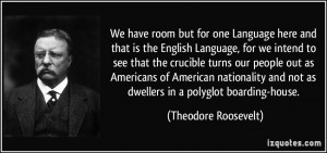 have room but for one Language here and that is the English Language ...