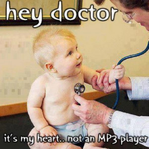 """Funny: Hey doctor it's my heart not an MP3 player. """" ~ Author ..."""