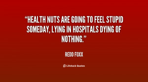 Health Nuts Are Going Feel Stupid Someday Lying Hospitals