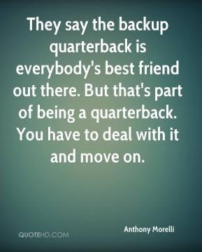 Anthony Morelli - They say the backup quarterback is everybody's best ...