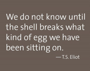 ... egg we have been sitting on. — T.S. Eliot | @VolteDesign | #design