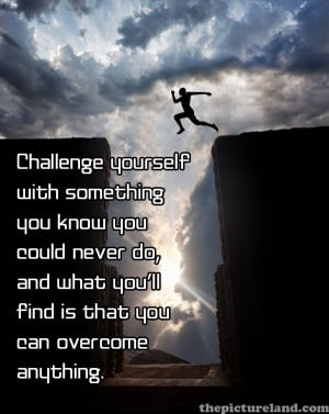Motivational Pictures With Sayings About Challenge