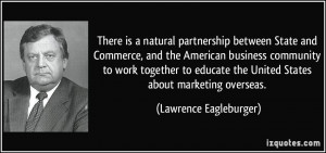 There is a natural partnership between State and Commerce, and the ...
