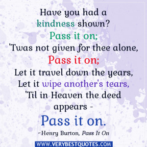 inspirational kindness quotes, pass it on