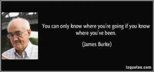 You can only know where you're going if you know where you've been ...