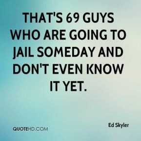 That's 69 guys who are going to jail someday and don't even know it ...