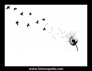 ... Turning Into Birds Tattoo Quote 1 Dandelion Bird Tattoo Quotes