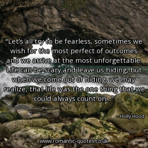lets-all-try-to-be-fearless-sometimes-we-wish-for-the-most-perfect-of ...