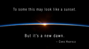 sunset sunrise sun outer space horizon dawn quotes earth astronaut ...