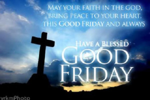 ... on this very religious day then you can send them good friday quotes