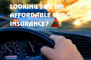 Affordable Car Insurance – Weighing the Options