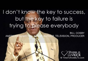 don't know the key to success, but the key to failure is trying to ...