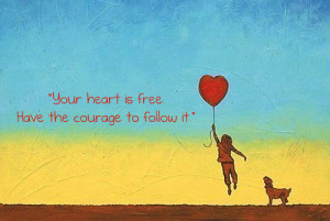 courage,heart,freedom,illustration,quote,wall,art,wise,words ...