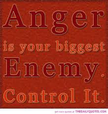 Famous Quotes and Sayings about Anger - Anger is your biggest enemy ...