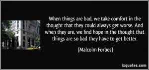 ... hope in the thought that things are so bad they have to get better
