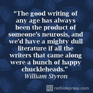 AMEN! William Styron #quote on #writing