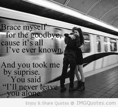 Sad Goodbye Quotes   Sad Quotes Brace myself for the goodbye