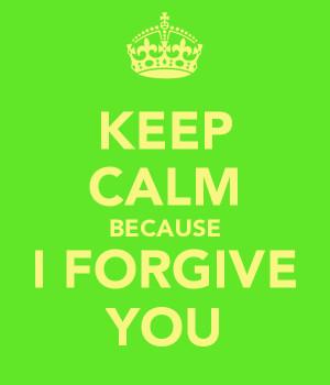 Forgive You I forgive you!