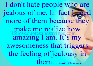 Don't Hate People Who Are Jealous Of Me