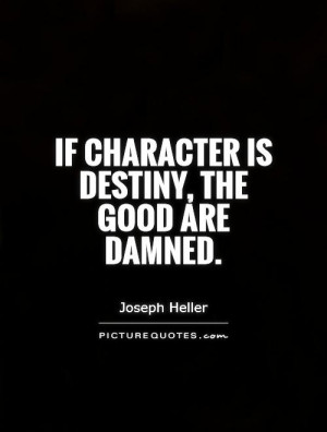 Destiny Quotes Character Quotes Joseph Heller Quotes