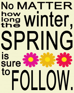 Spring is Sure to Follow Printables