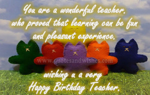 Happy birthday teacher 1 Happy Birthday Teacher You are a wonderful ...
