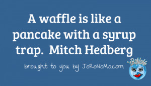 Waffle Quotes