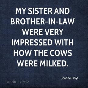 Joanne Hoyt - My sister and brother-in-law were very impressed with ...