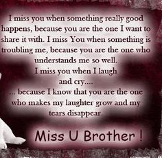 Miss U Brothers Quotes I really do miss you when
