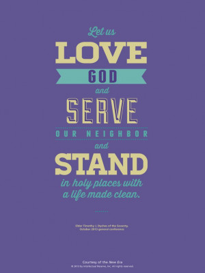 LDS quote. Elder Timothy J. Dyches invites us to love God, serve ...