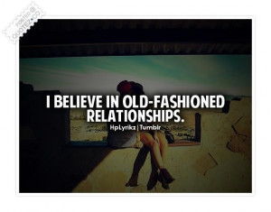 Old fashioned relationships quote
