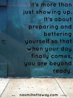 ... but it's more about consistent preparation! Naomi Hattaway quote More