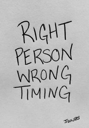 quote text my upload jt right person wrong timing right person wrong ...
