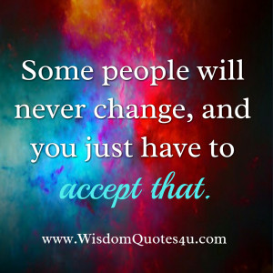 Some People Will Never Change Quotes