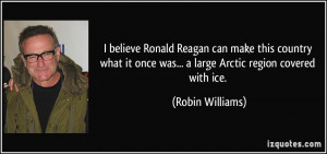 believe Ronald Reagan can make this country what it once was... a ...