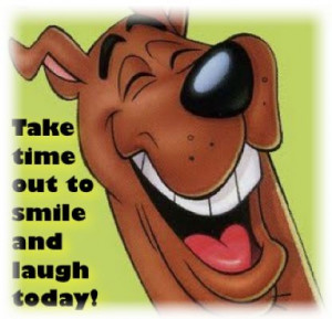 Scooby Doo take time out to smile and laugh today!