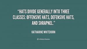 ... into three classes: offensive hats, defensive hats, and shrapnel