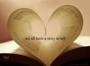 We all have a story to tell.