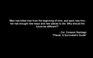 Man has killed man from the beginning of time, and each new frontier ...