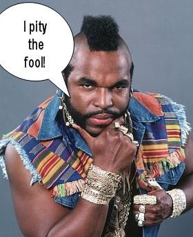 pity the fool that don't join the A-Team!!!